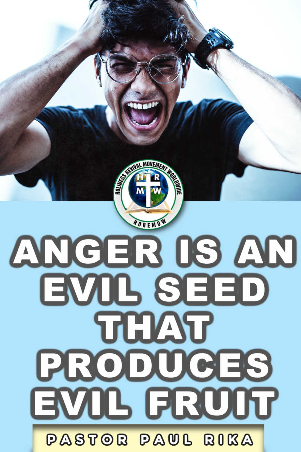 Anger is an evil seed that produces evil fruits